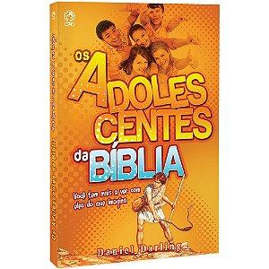 Os Adolescentes Da Bíblia - Daniel Darling - Cpad