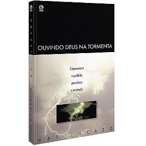 Ouvindo Deus Na Tormenta - Max Lucado - Cpad
