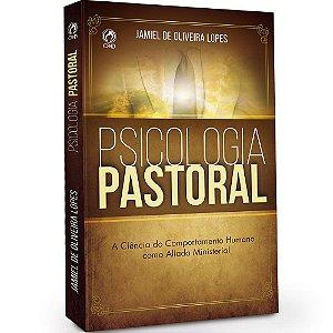 Psicologia Pastoral - Jamiel de Oliveira Lopes - Cpad