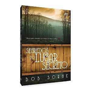 Segredos Do Lugar Secreto - Bob Sorge - Editora Atos