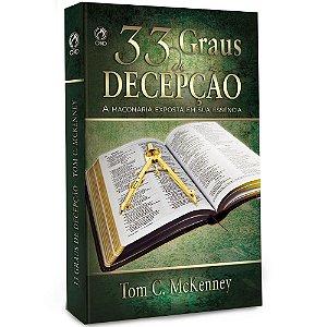 Livro 33 Graus de Decepção - Tom C. McKenney - Cpad