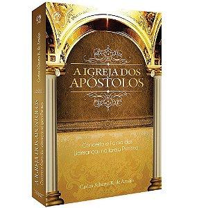 A Igreja dos Apostolos - Carlos Alberto R. De Araújo - Cpad