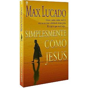 Simplesmente Como Jesus - Max Lucado - Cpad