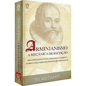 Arminianismo A Mecânica Da Salvação - Silas Daniel - Cpad