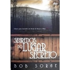 Kit 10 Segredos Do Lugar Secreto - Bob Sorge - Editora Atos