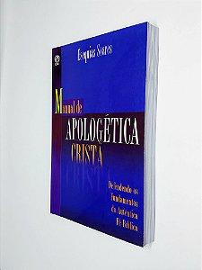 Livro Manual de Apologética Cristã - Esequias Soares - CPAD