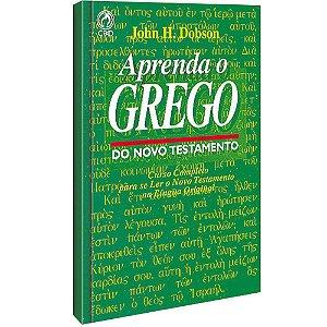 Aprenda o Grego do Novo Testamento - John H. Dobson - Cpad