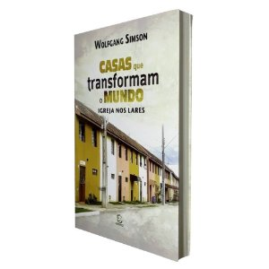 Livro Casas Que Transformam O Mundo - Wolfgang Simson