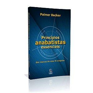 Livro Princípios Anabatistas Essenciais - Palmer Becker