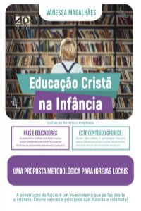 Livro Educação Cristã Na Infância - Vanessa Magalhães