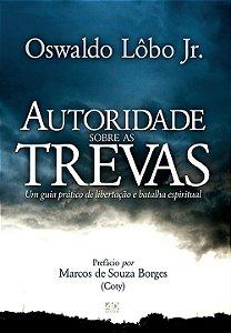 Livro Autoridade Sobre As Trevas - Oswaldo Lôbo Jr- AdSantos
