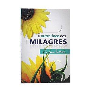 Livro A Outra Face Dos Milagres - Luciano Subirá