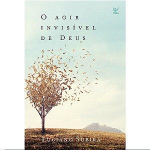 Livro O Agir Invisível de Deus - Luciano Subirá - Vida