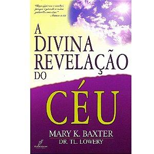 Livro A Divina Revelação Do Céu - Mary K. Baxter