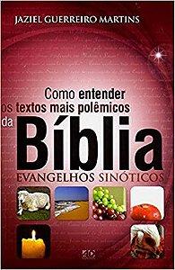 Como entender os textos mais polêmicos da Bíblia - Jaziel Guerreiro Martins - AD Santos