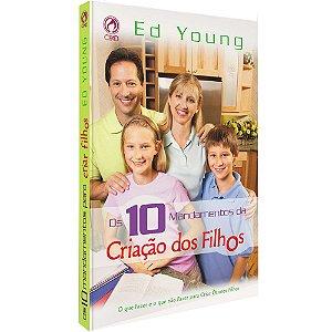 Livro Os 10 Mandamentos na Criação Dos Filhos - Ed Young