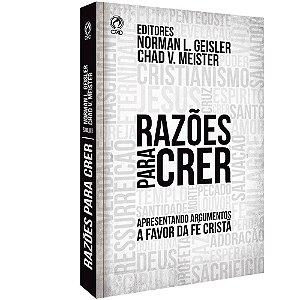 Livro Razões Para Crer - Norman L. Geiser e Chad V. Meister - CPAD