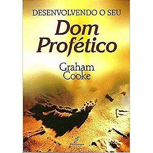 Livro Desenvolvendo o Seu Dom Profético - Graham Cooke -  Editora Danprewan