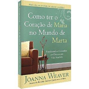 Livro Como Ter O Coração De Maria No Mundo De Marta - Cpad
