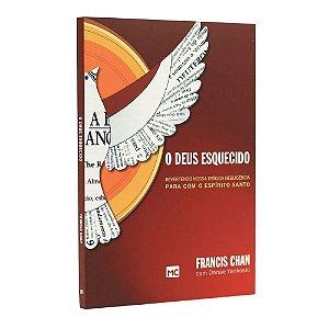 Livro O Deus Esquecido - Francis Chan - Mundo Cristão