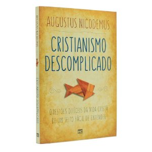 Livro Cristianismo Descomplicado - Augustus Nicodemus