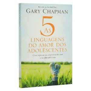 Livro As Cinco Linguagens Do Amor Dos Adolescentes - Gary
