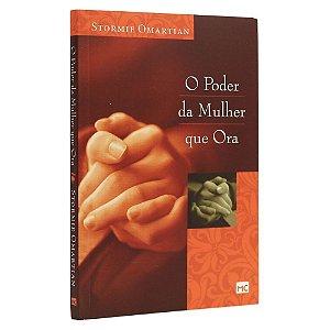 Livro O Poder Da Mulher Que Ora - Stormie Omartian