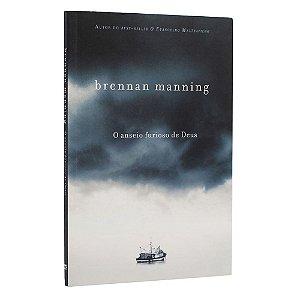 Livro O Anseio Furioso de Deus - Brennan Manning