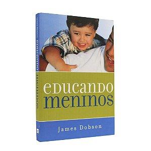 Livro Educando Meninos - James Dobson - Mundo Cristão