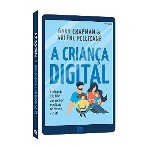 Livro A Criança Digital - Gary Chapman - Mundo Cristão