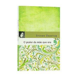Livro O Poder da Mãe que Ora - Stormie Omartian