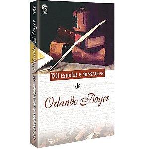 Livro 150 Estudos e Mensagens de Orlando Boyer - CPAD