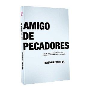 Livro Amigo de Pecadores - Rich Wilkerson Jr -CPAD