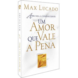 Livro Um Amor que Vale a Pena - Max Lucado CPAD