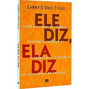 Livro Ele Diz Ela Diz - Larry e Devi Titus - Mundo Cristão