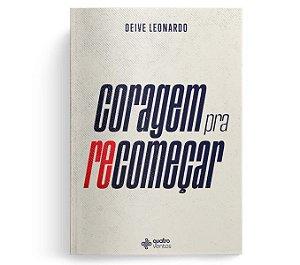 Livro Coragem Pra Recomeçar - Deive Leonardo - 4 Ventos