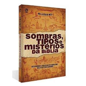 Livro Sombras, Tipos E Mistérios Da Bíblia - Joel L. De Melo