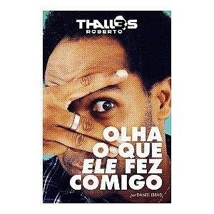 Livro Olha o que Ele Fez Comigo - Thalles Roberto - Editorial Graça