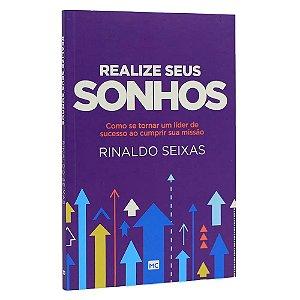 Livro Realize Seus Sonhos - Rinaldo Seixas - Mundo Cristão