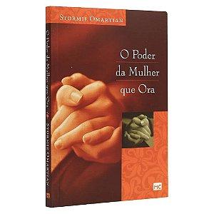 Livro O Poder Da Mulher Que Ora Capa Dura - Stormie Omartian