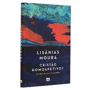 Livro Cristão Homoafetivo? Lisânias Moura - Mundo Cristão