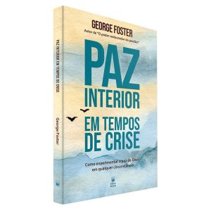 Livro Paz Interior Em Tempos De Crise - George Foster