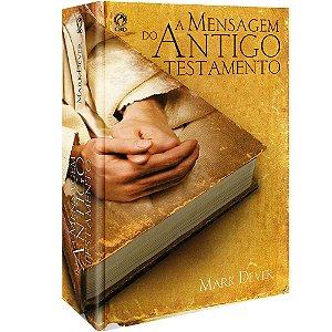 Livro A Mensagem Do Antigo Testamento - Mark Dever - Cpad