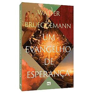 Livro Um Evangelho de Esperança - Walter Brueggemann