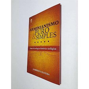 Livro Arminianismo Puro E Simples - Jamierson Oliveira - CPAD