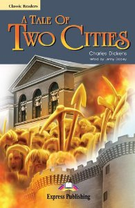 A TALE OF TWO CITIES READER  (CLASSIC - LEVEL 6)