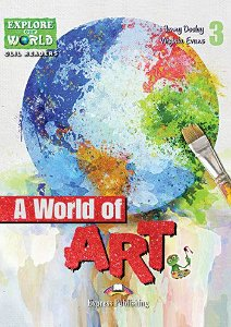A WORLD OF ART (EXPLORE OUR WORLD) READER WITH CROSS-PLATFORM APPLICATION