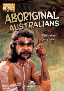 ABORIGINAL AUSTRALIANS (DISCOVER OUR AMAZING WORLD) READER WITH CROSS-PLATFORM APPLICATION