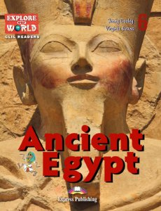 ANCIENT EGYPT (EXPLORE OUR WORLD) READER (WITH DIGIBOOK APP)