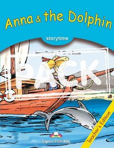 ANNA & THE DOLPHIN (STORYTIME - STAGE 1) TEACHER'S EDITION WITH CROSS-PLATFORM APP.